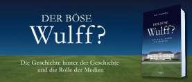 """Die Geschichte vom """"bösen Wulff"""""""